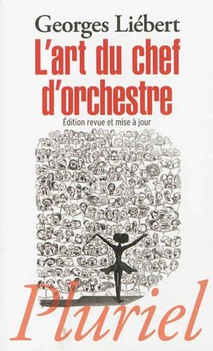 L'art du chef d'orchestre Georges LIÉBERT Livre laflutedepan