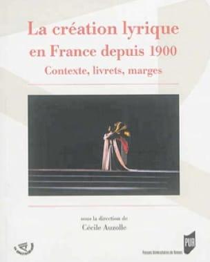 La création lyrique en France depuis 1900 : contexte, livrets, marges - laflutedepan.com