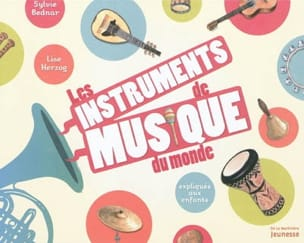 Les instruments de musique du monde : expliqués aux enfants laflutedepan