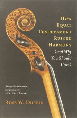 How equal temperament ruined harmony (and why you should care) laflutedepan