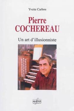 Pierre Cochereau : un art d'illusionniste Yvette CARBOU laflutedepan