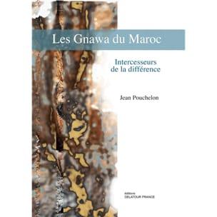 Les Gnawa du Maroc : intercesseurs de la différence - laflutedepan.com