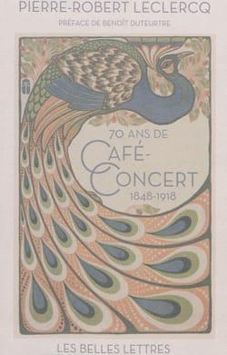 70 ans de café-concert: 1848-1918 LECLERCQ Pierre-Robert laflutedepan