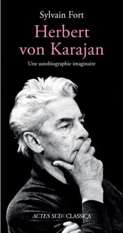 Herbert von Karajan : une autobiographie imaginaire laflutedepan