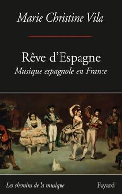 Rêve d'espagne : musique espagnole en France : entre espagnolade et espagnolisme laflutedepan