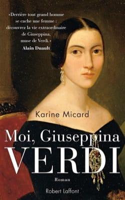 Moi, Giuseppina Verdi Karine MICARD Livre Les Epoques - laflutedepan