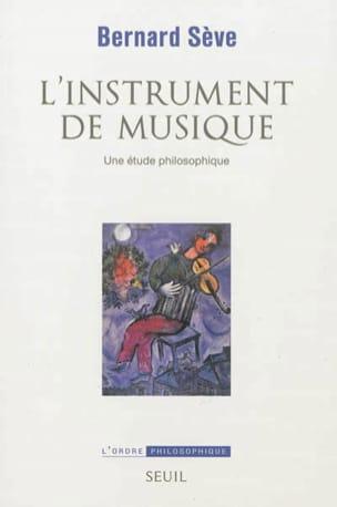 L'instrument de musique Bernard SÈVE Livre Les Sciences - laflutedepan