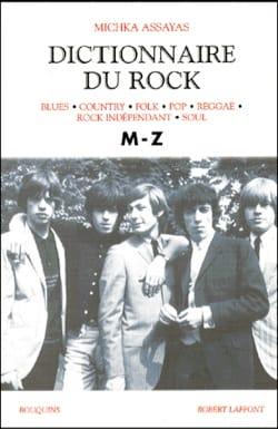 Dictionnaire du rock, vol. 2 : M-Z Michka dir. ASSAYAS laflutedepan
