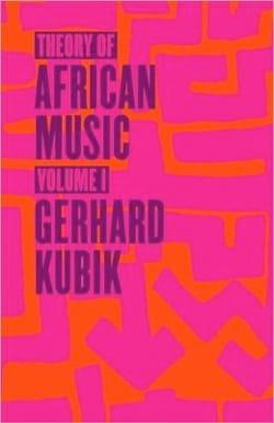 Theory of African Music, vol. 1 Gerhard KUBIK Livre laflutedepan