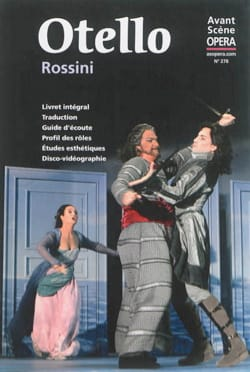 Avant-scène opéra (L'), n° 278 : Otello - ROSSINI - laflutedepan.com