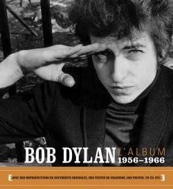 L'album Bob Dylan : 1956 - 1966 Robert SANTELLI Livre laflutedepan