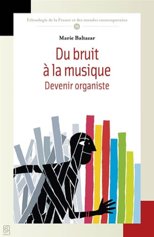 Marie BALTAZAR - From noise to music: becoming an organist - Livre - di-arezzo.com