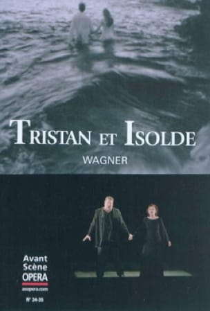 Avant-scène opéra (L'), n° 34-35 : Tristan et Isolde - laflutedepan.com