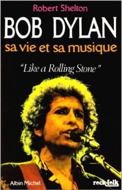 Bob Dylan : sa vie et sa musique Robert SHELTON Livre laflutedepan