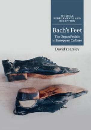 Bach's feet : the organ pedals in European culture - laflutedepan.com