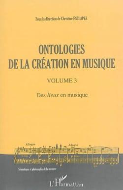 Ontologies de la création en musique. Volume 3 - laflutedepan.com