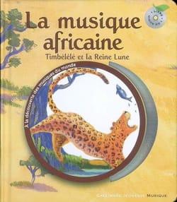 La musique africaine : Timbélélé et la reine lune laflutedepan