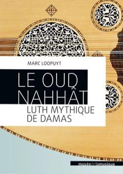 Le oud Nahhât, luth mythique de Damas Marc LOOPUYT Livre laflutedepan