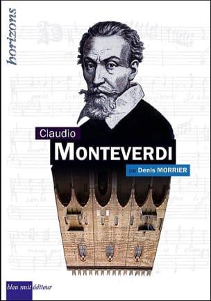 Claudio Monteverdi Denis MORRIER Livre Les Hommes - laflutedepan