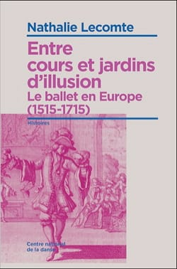 Entre cours et jardins d'illusion : le ballet en Europe (1515-1715) laflutedepan