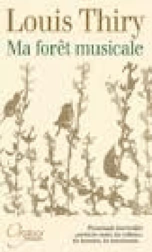 Ma forêt musicale - Louis THIRY - Livre - laflutedepan.com