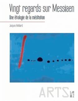 Vingt regards sur Messiaen : une étiologie de la médiation - laflutedepan.com