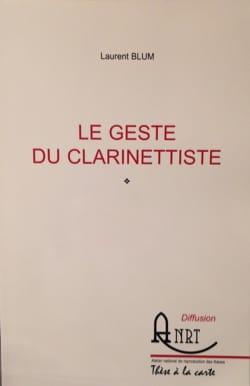 Le Geste Du Clarinettiste - Laurent BLUM - Livre - laflutedepan.com