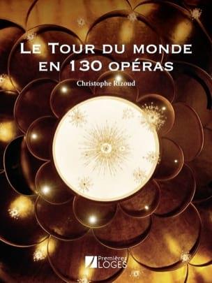 Le tour du monde en 130 opéras Christophe RIZOUD Livre laflutedepan