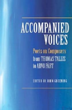 Accompanied Voices : Poets on Composers from Thomas Tallis to Arvo Pärt laflutedepan