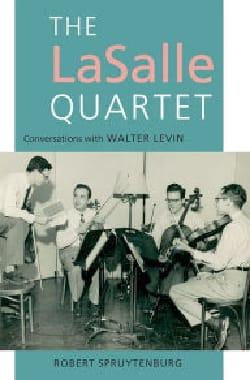 The LaSalle Quartet, conversations with Walter Levin laflutedepan