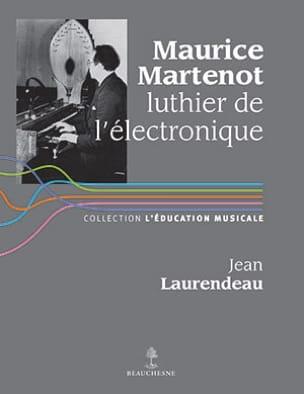 Maurice Martenot, luthier de l'électronique laflutedepan