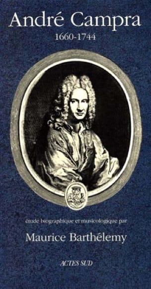André Campra : 1660-1744 : étude biographique et musicologique - laflutedepan.com