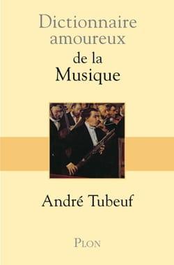 Dictionnaire amoureux de la musique André TUBEUF Livre laflutedepan