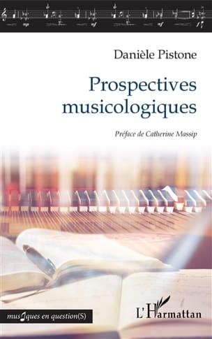Prospectives musicologiques - Danièle PISTONE - laflutedepan.com
