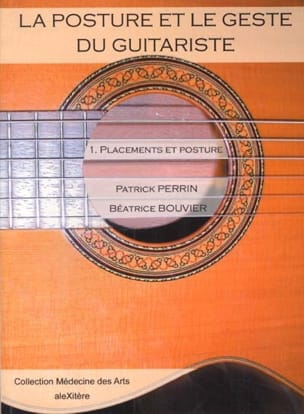 La posture et le geste du guitariste, vol. 1 : Placements et posture laflutedepan