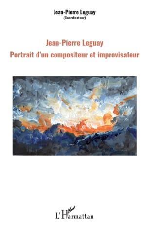 Jean-Pierre Leguay : Portrait d'un compositeur et improvisateur laflutedepan