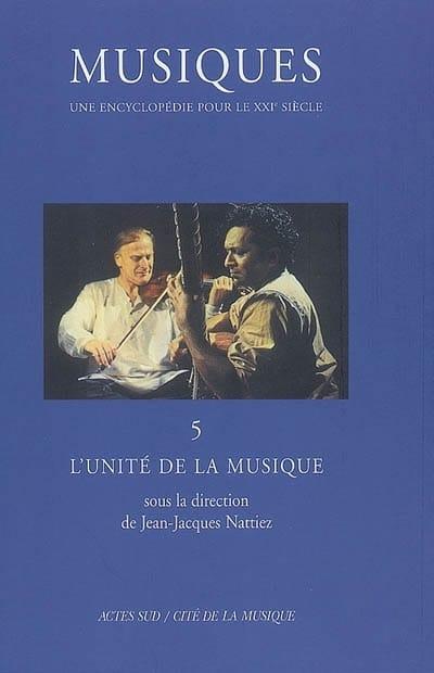 Musiques : une encyclopédie pour le XXIe siècle, vol. 5 - laflutedepan.com