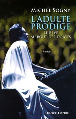 L'adulte prodige, roman Michel SOGNY Livre Les Arts - laflutedepan