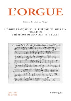 L'Orgue, n° 317-318 : l'orgue français sous le règne de Louis XIV (1661-1715) laflutedepan