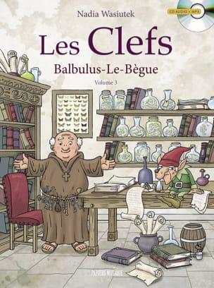 Les clefs, vol. 3 : Balbulus-le-Bègue Nadia WASIUTEK laflutedepan