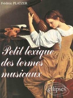 Petit lexique des termes musicaux Frédéric PLATZER Livre laflutedepan