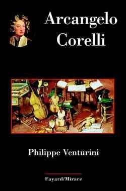 Arcangelo Corelli Philippe VENTURINI Livre Les Hommes - laflutedepan