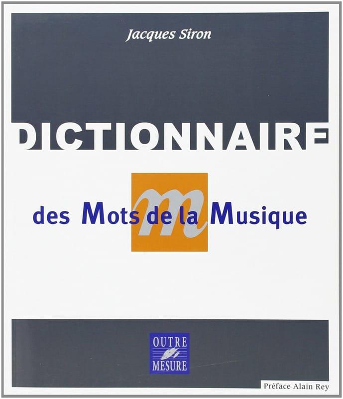 Dictionnaire des mots de la musique - Jacques SIRON - laflutedepan.com