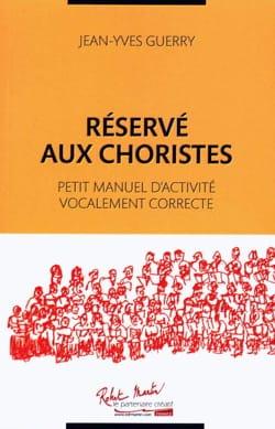 Réservé aux choristes: petit manuel d'activité vocalement correcte laflutedepan