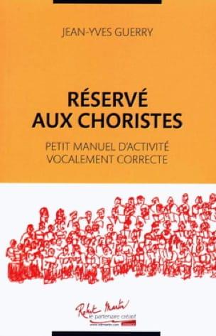 Réservé aux choristes: petit manuel d'activité vocalement correcte - laflutedepan.com