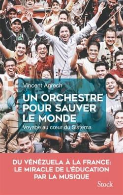 Un orchestre pour sauver le monde Vincent AGRECH Livre laflutedepan