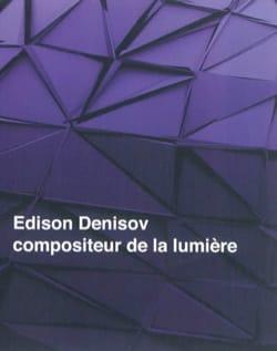 Edison Denisov : compositeur de la lumière Collectif laflutedepan