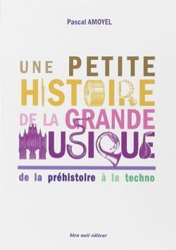 Une petite histoire de la grande musique Pascal AMOYEL laflutedepan