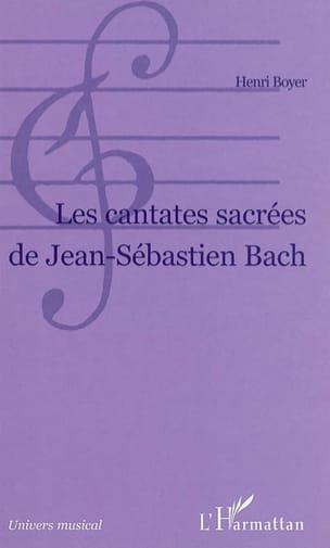 Les cantates sacrées de Jean-Sébastien Bach Henri BOYER laflutedepan