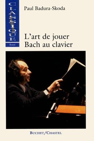 L'art de jouer Bach au clavier - BADURA-SKODA Paul - laflutedepan.com